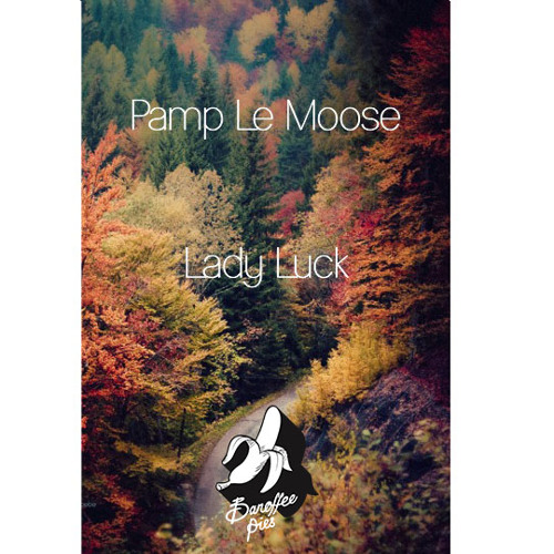 Banoffee Slice 06 ➤ Pamp Le Moose - Lady Luck