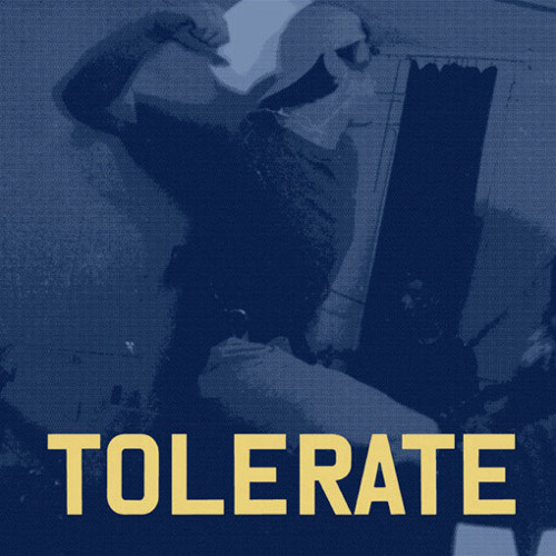 Tolerate - Face Up To It