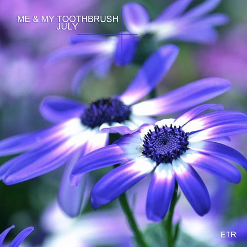 Me & My Toothbrush - July (Nora En Pure Remix)