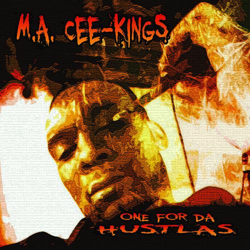M.A. Cee-Kings - One For Da Hustlas