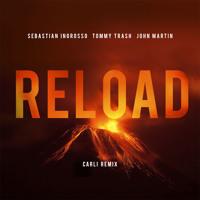 Sebastian Ingrosso & Tommy Trash Feat. John Martin - Reload (Carli Remix)