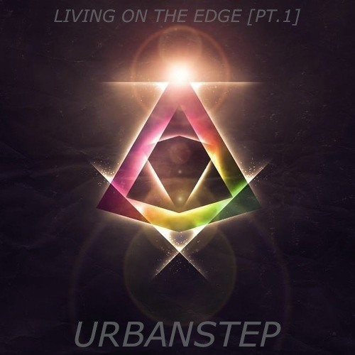 Living On The Edge (Pt. 1) by Urbanstep