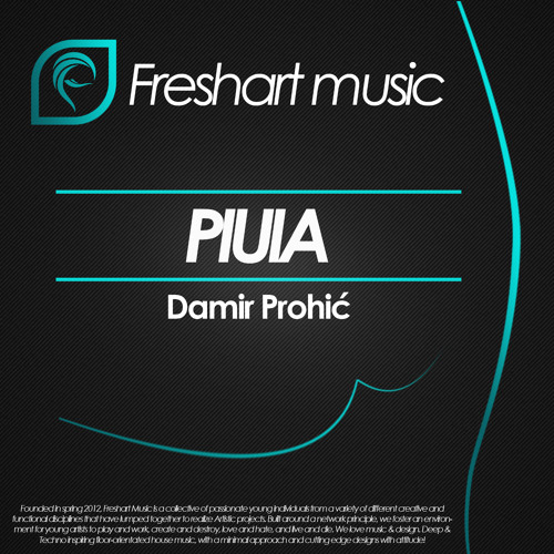 Piuia (Original Mix) OUT NOW on Freshart Music / BEATPORT