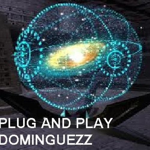 DOMINGUEZZ- PLUG AND PLAY