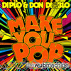 diplo and don diablo-make you pop  don diablo dubstep mix (Wub Machine Remix)