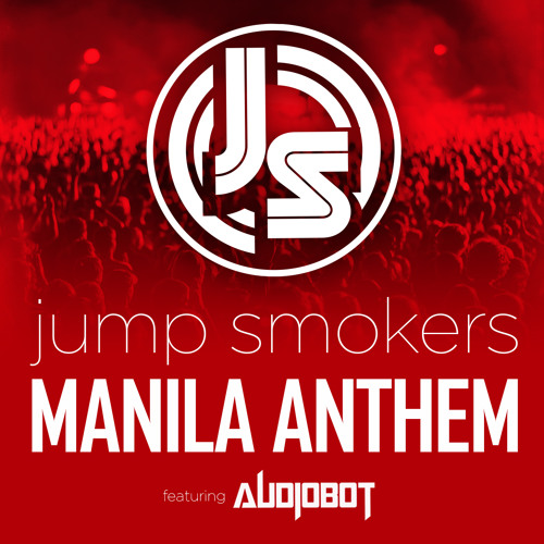 Jump Smokers feat. Audiobot - Manila Anthem