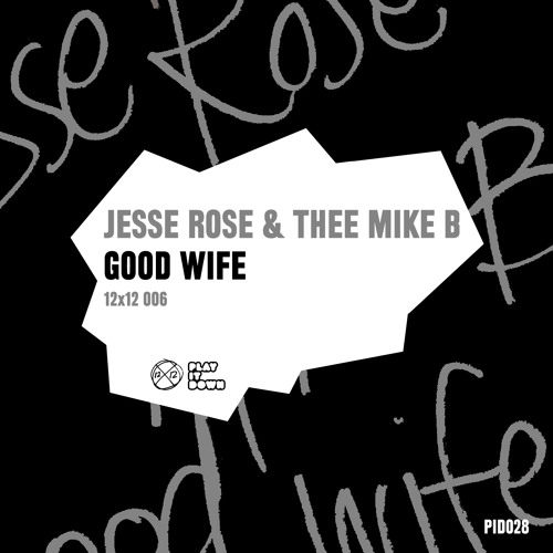 Jesse Rose & Thee Mike B - Good Wife (Original Mix) [PID028]