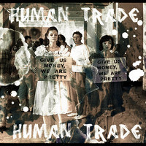 HUMAN TRADE - Fuck The Order