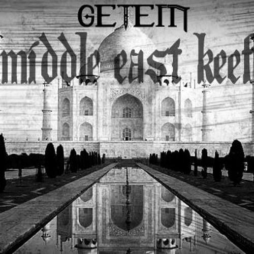 Middle East Keef- Getem