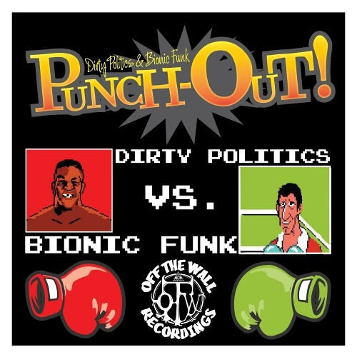 Dirty Politics & Bionic Funk - Punch Out (Original Mix) *Out Now On Beatport*