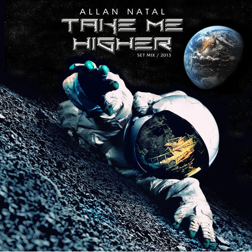 Allan Natal - Take Me Higher (Set Mix 2013)