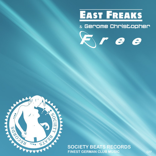 Free (Original Mix) by East Freaks ft. Gerome Christopher