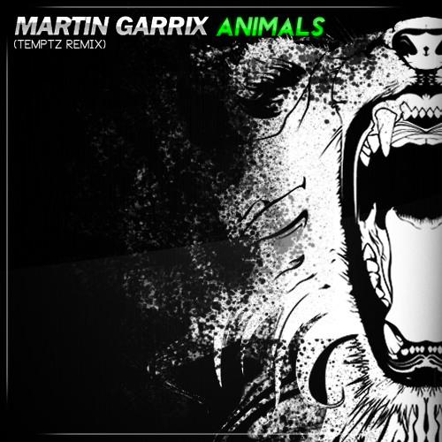 Martin Garrix - Animals (Temptz Remix) PREVIEW