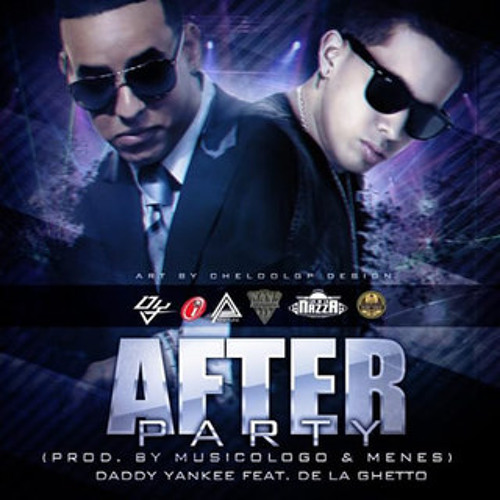 Daddy Yankee Ft De La Ghetto - After Party