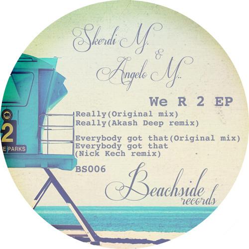 SKERDI M. & ANGELO M. - WE R 2 EP (BEATPORT EXCLUSIVE RELEASE)