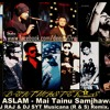 ATIF ASLAM - Mai Tainu Samjhawa Ki  -  DJ RAJ & DJ SYT Musicana (R & S) Remix.