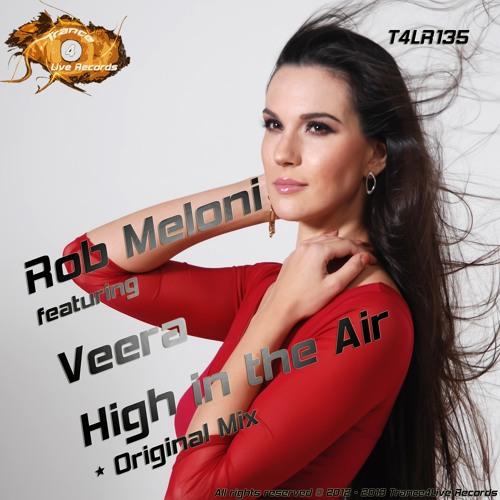 T4LR135 : Rob Meloni Ft Veera - High In The Air (Original Mix)