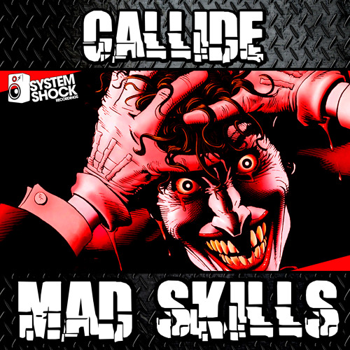 CALLIDE - MAD SKILLS -  - Forthcoming - System Shock Recordings 017 - JULY 8th 2013