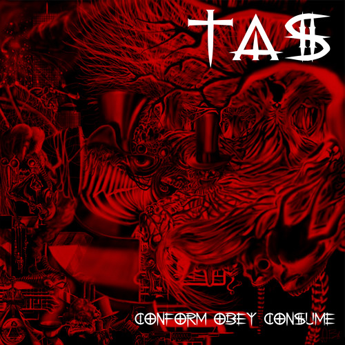 04. Toxic Anger Syndrome - FWD, REW [TAS - Conform Obey Consume EP]