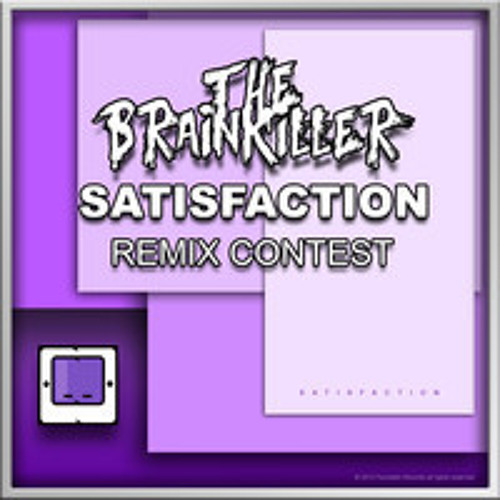 The Brainkiller Satisfaction Javi R Remix [Preview 192k]