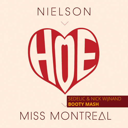 Nielson & Miss Montreal - Hoe (Sedelic & Nick Wijnand Booty Mash)