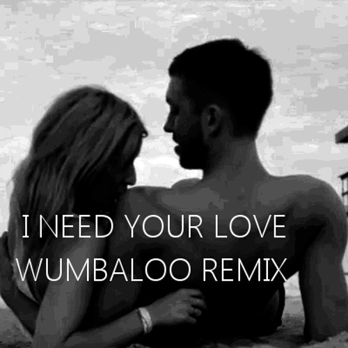 Calvin Harris ft. Ellie Goulding - I Need Your Love (Wumbaloo Remix)