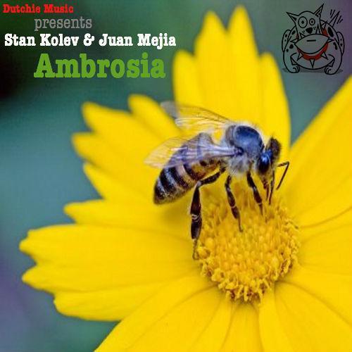 Ambrosia (Original Mix) Stan Kolev & Juan Mejia