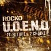 Rocko Ft. Future, Usher & 2 Chainz - U.O.E.N.O. (Remix) [Clean]