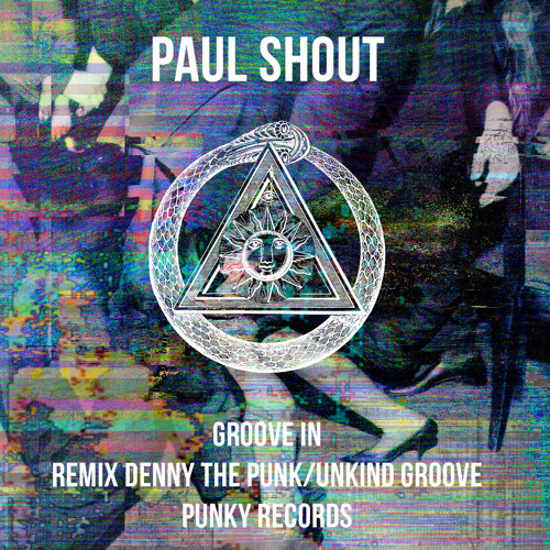 Paul Shout - Groove in (Denny the punk remix)