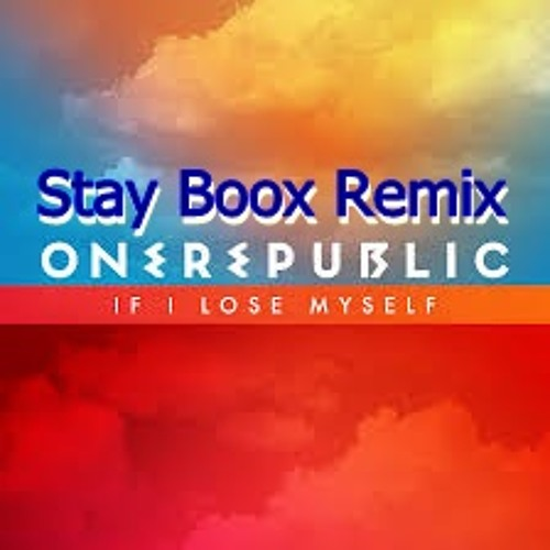 OneRepublic -'If I Lose Myself (Stay Boox Remix)Free Download