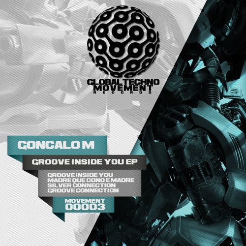 GONCALO M  - Groove Inside You - Global Techno Movement Rec