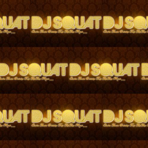 2013#DJSQUAT#ELECTRO#MUSIC