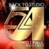 DJ PAUL'S BACK TO STUDIO 54