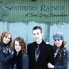 Southern Raised - A Soul Going Somewhere - 06 - This World Is Not My Home - Clip
