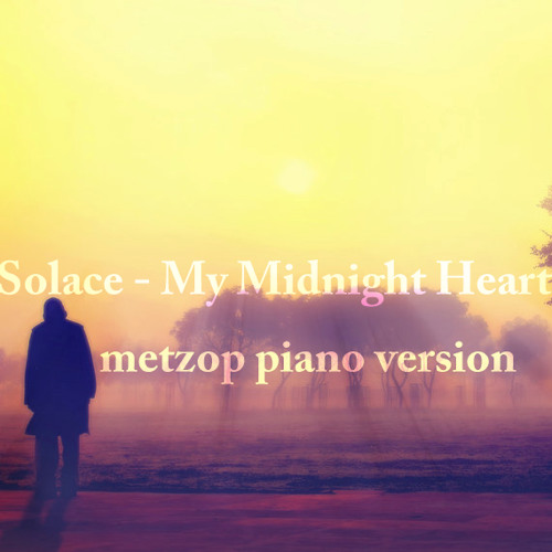 Solace - My Midnight Heart - metzop piano version