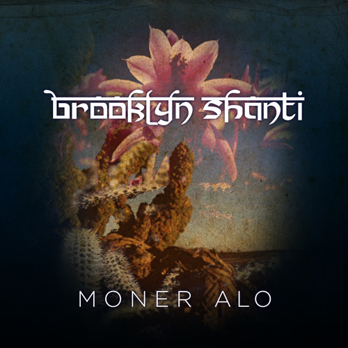 Brooklyn Shanti feat. Anoura - Moner Alo (Sonora Remix)