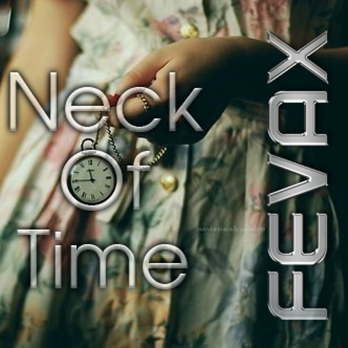 FevaX - Neck Of Time (Dreams)