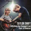 Taylor Swift - Everything Has Changed (Feat. Ed Sheeran) (Live)