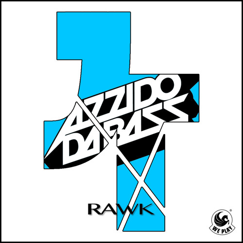 Azzido Da Bass - Rawk (Tremblay's What What What Mix)