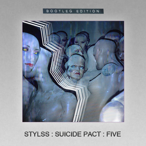 STYLSS : SUICIDE PACT : FIVE [BOOTLEG EDITION] TEASER [OUT 06.13.2013]
