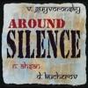 ''Around Silence'' (track 03 Skambha)
