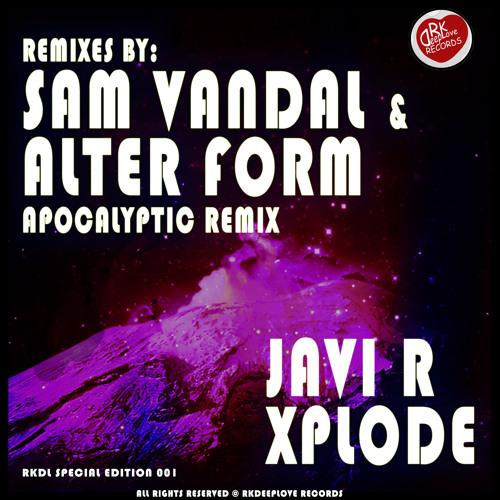 Javi R - Xplode (Alter Form apocalyptic remix)[RkDeepLove Records]