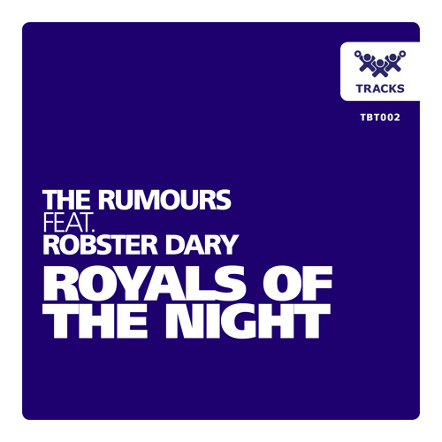 THE RUMOURS FEAT ROBSTER DARY - ROYALS OF THE NIGHT SNIPPET