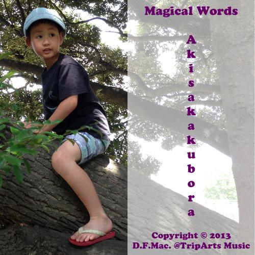 "D.F.Mac. - Magical Words ""a-ki-sa-ka-ku-bo-ra"""
