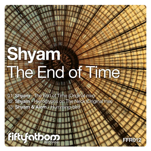 Shyam - The End of Time [FFR012]