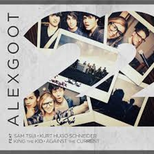 Alex Goot, Chrissy Costanza, Sam Tsui, Kurt Schneider, King The Kid - 22 (Taylor Swift)