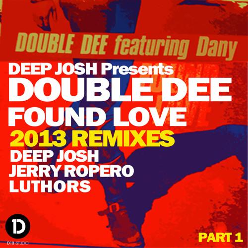 Deep Josh Presents Double Dee - Found Love (Jerry Ropero Radio Edit)