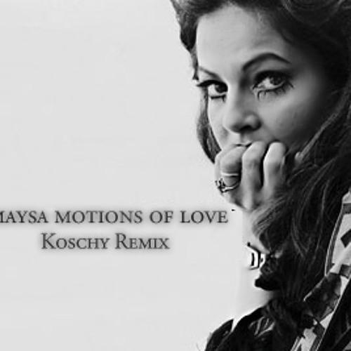 Maysa - Motions Of Love (Koschy Remix Free Download)