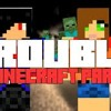 Trouble - A Minecraft Parody