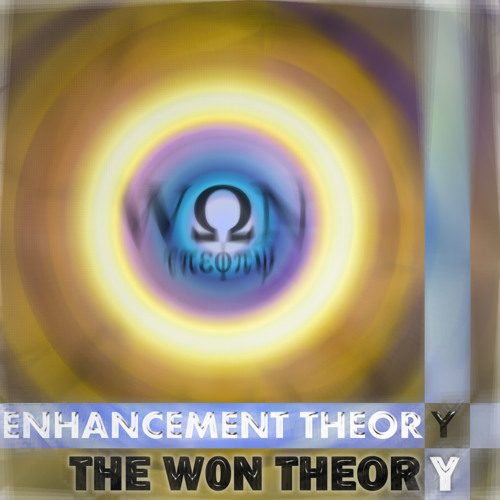 Enhancement Theory -  The W0n Theory (Official Preview)